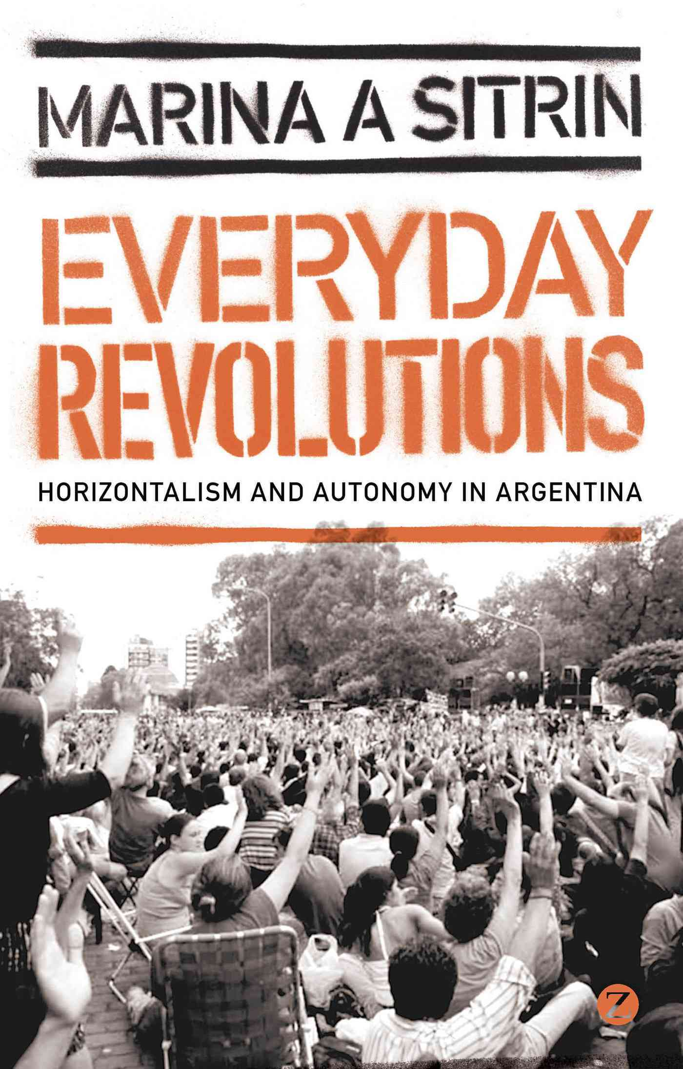Everyday Revolutions By Sitrin, Marina A.